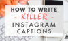 150 Best Instagram Photo Captions You Can Use